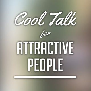 Cool Talk with Attractive People