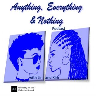 Anything, Everything & Nothing