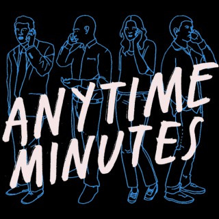 Anytime Minutes