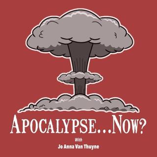 Apocalypse...Now?