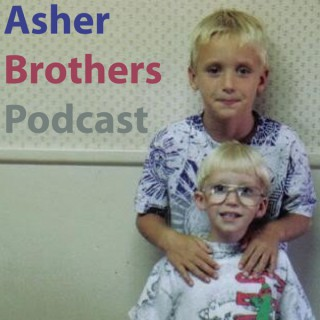 Asher Brothers Podcast » The Asher Brothers Podcast