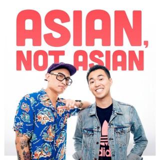 Asian, Not Asian