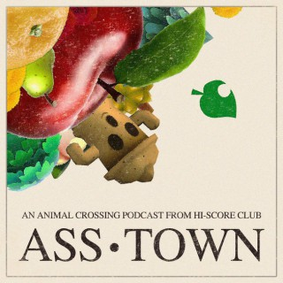 Asstown: a podcast about Animal Crossing