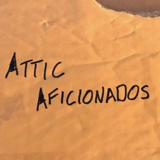 Attic Aficionados