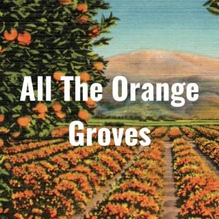 All The Orange Groves