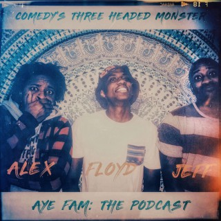 Aye Fam: The Podcast