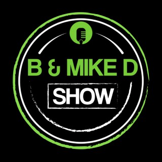 B & Mike D Show