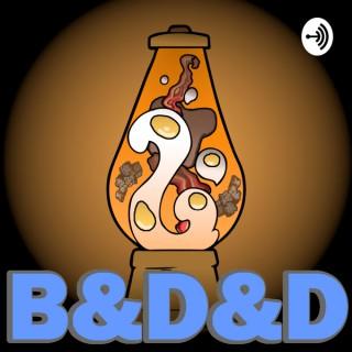 B&D&D