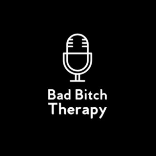 Bad Bitch Therapy
