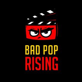 Bad Pop Rising